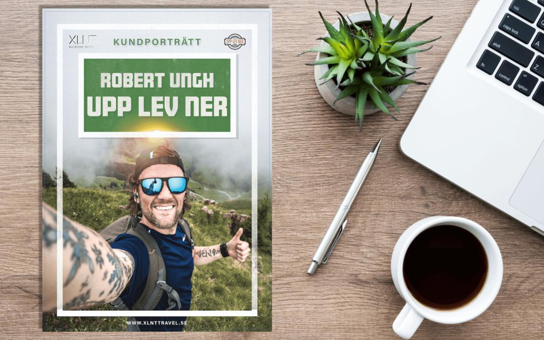 Kundporträtt – Robert Ungh UPP LEV NER